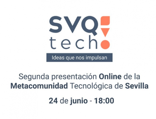Segunda edición de SVQtech – Conociendo a las comunidades tecnológicas de Sevilla